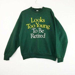 Looks Too Young To Be Retired crewneck Sweatshirt